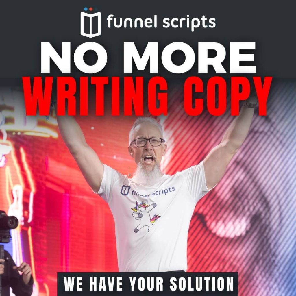 funnel scripts means you don't have to write copy anymore! They have the solutions for every business!